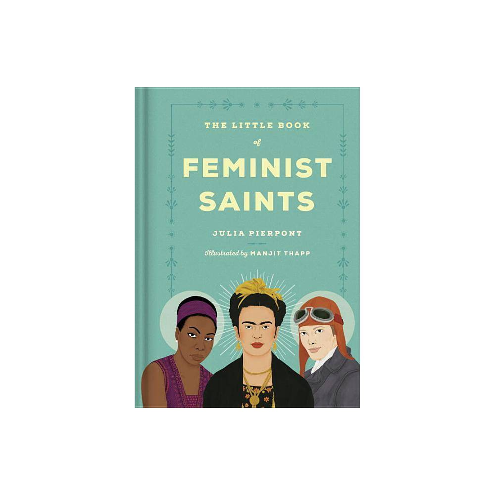 The Little Book Of Feminist Saints By Julia Pierpont Hardcover