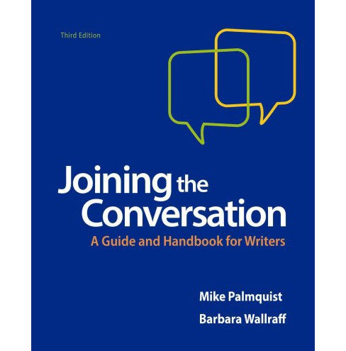 Joining the Conversation : A Guide and Handbook for Writers (Paperback) (Mike Palmquist & Barbara - image 1 of 1
