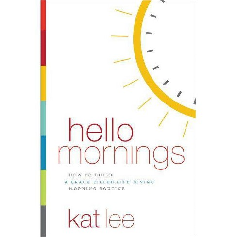 Hello Mornings - by  Kat Lee (Paperback) - image 1 of 1