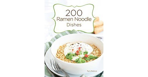 200 Ramen Noodle Dishes (Hardcover) - image 1 of 1