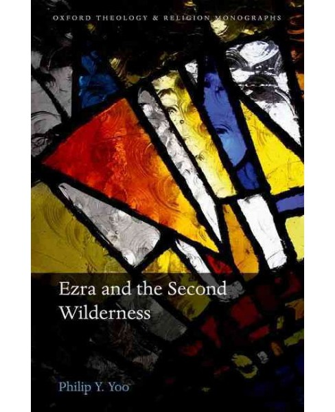 Ezra and the Second Wilderness (Hardcover) (Philip Y. Yoo) - image 1 of 1