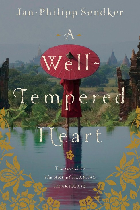 A Well-tempered Heart (Paperback) by Jan-Philipp Sendker - image 1 of 1
