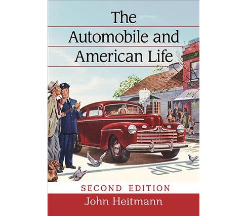 Automobile and American Life -  by John Heitmann (Paperback) - image 1 of 1