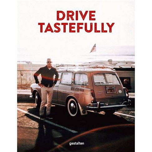 Drive Tastefully - (Hardcover) - image 1 of 1