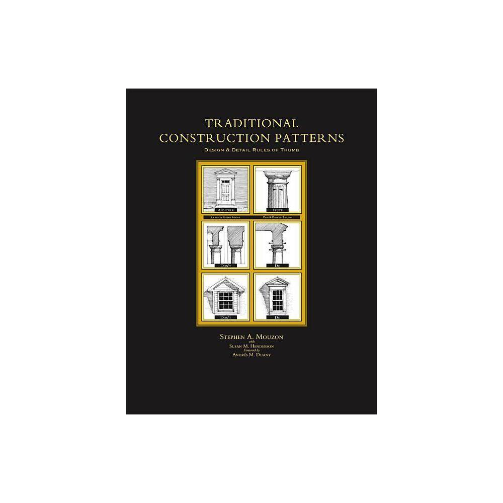 Traditional Construction Patterns By Stephen Mouzon Susan Henderson Paperback