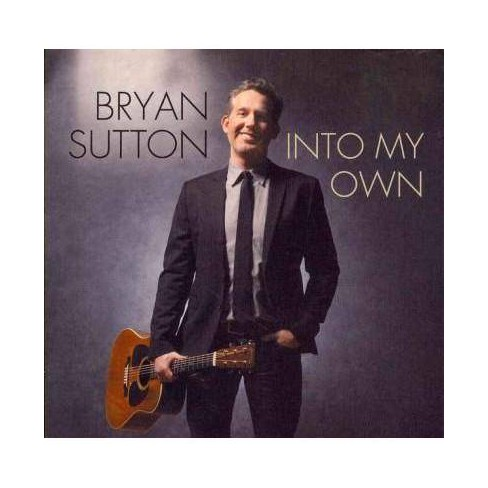 Bryan Sutton - Into My Own (CD) - image 1 of 1