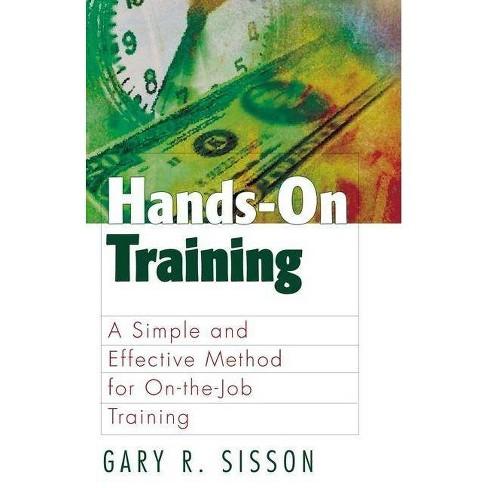 Hands-On Training - (Berrett-Koehler Organizational Performance) by  Gary R Sisson (Paperback) - image 1 of 1