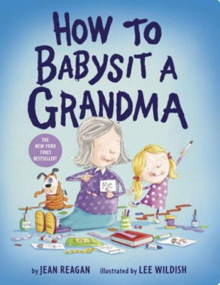 How to Babysit a Grandma by Jean Reagan (Board Book)