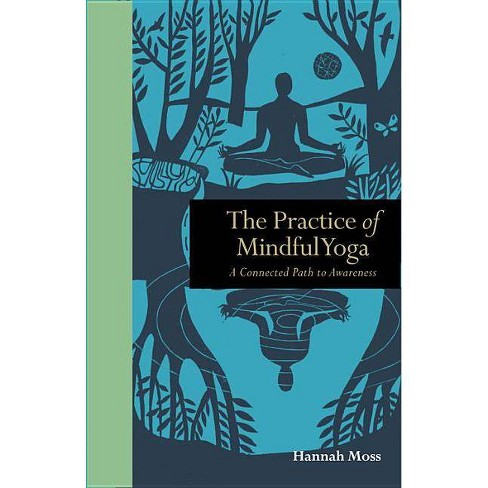 The Practice of Mindful Yoga - (Mindfulness) by  Hannah Moss (Hardcover) - image 1 of 1