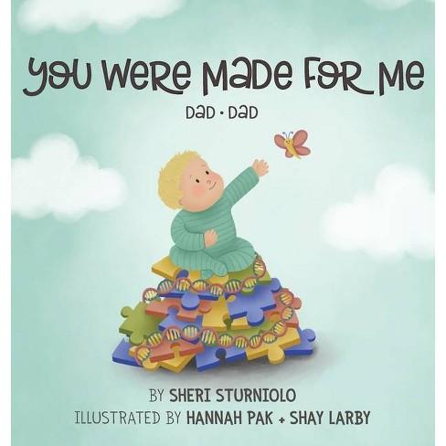 You Were Made For Me - (You Were Made for Me) by  Sheri Sturniolo (Hardcover) - image 1 of 1