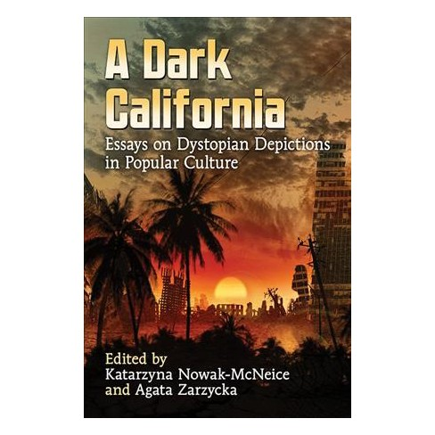 Dark California  Essays On Dystopian Depictions In Popular Culture  About This Item Great Gatsby Essay Thesis also E Business Essay  Customewritting Service