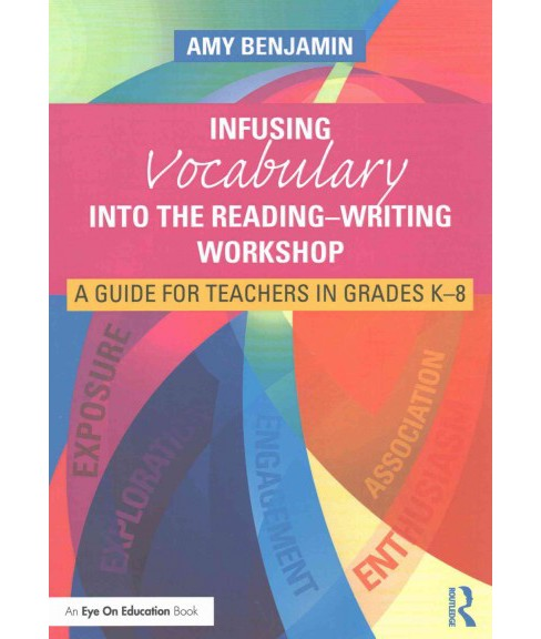 Infusing Vocabulary into the Reading-Writing Workshop : A Guide for Teachers in Grades K-8 (Paperback) - image 1 of 1