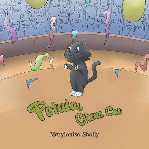 Petula, Circus Cat - by  Marylouise Sholly (Paperback) - image 1 of 1