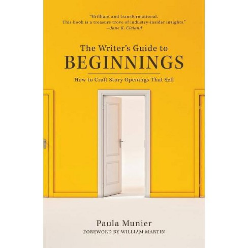 The Writer's Guide to Beginnings - by  Paula Munier (Paperback) - image 1 of 1