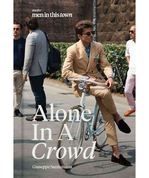 Alone in a Crowd (Hardcover) (Giuseppe Santamaria) - image 1 of 1