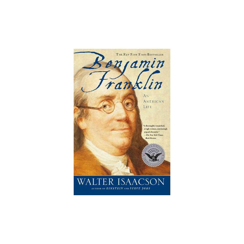 Benjamin Franklin : An American Life - Reprint by Walter Isaacson (Paperback)
