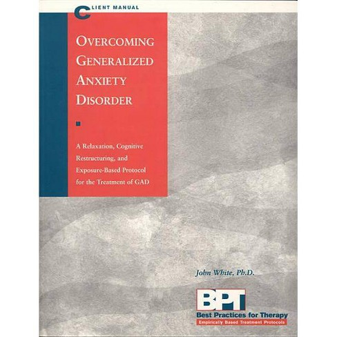 Overcoming Generalized Anxiety Disorder - Client Manual - (Best Practices for Therapy) (Paperback) - image 1 of 1