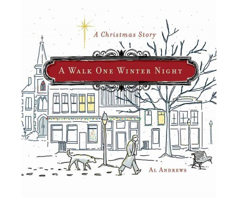 Walk One Winter Night (Hardcover) (Al Andrews) - image 1 of 1
