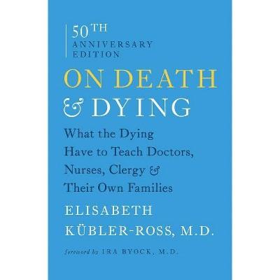 On Death & Dying - by  Elisabeth Kübler-Ross (Paperback)