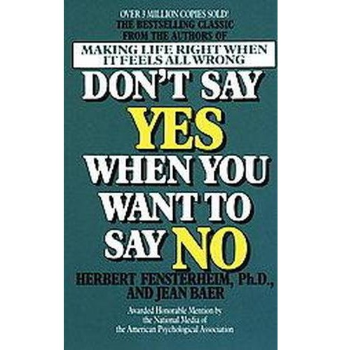 Don't Say Yes When You Want to Say No (Reissue) (Paperback) (Herbert Fensterheim) - image 1 of 1