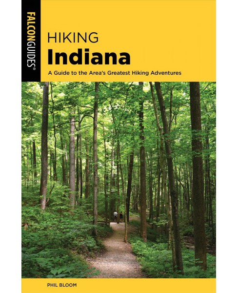 Hiking Indiana : A Guide to the State's Greatest Hiking Adventures -  3 by Phil Bloom (Paperback) - image 1 of 1