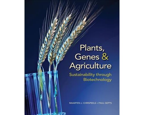Plants, Genes, & Agriculture : Sustainability Through Biotechnology (Paperback) - image 1 of 1