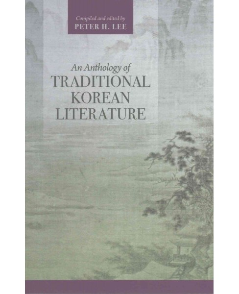 Anthology of Traditional Korean Literature (Paperback) - image 1 of 1