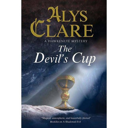 The Devil's Cup - (Hawkenlye Mystery) by  Alys Clare (Hardcover) - image 1 of 1