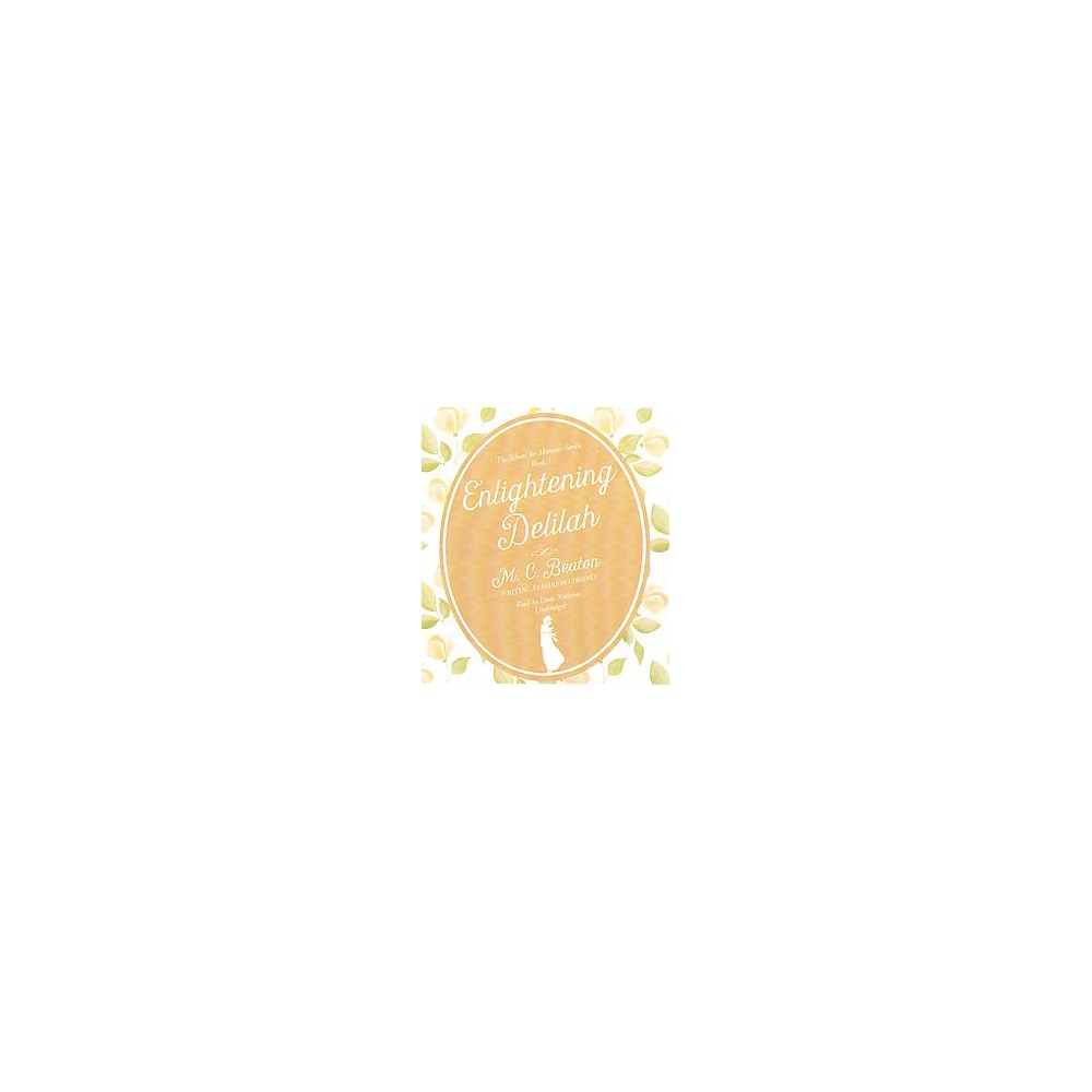Enlightening Delilah (Unabridged) (CD/Spoken Word) (Marion Chesney)