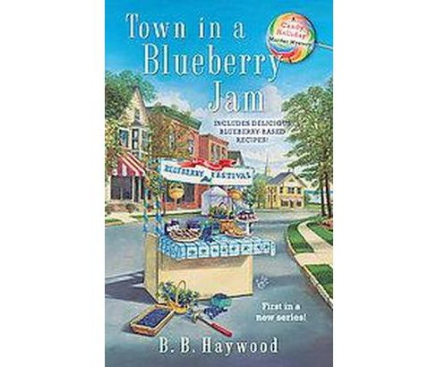 Town in a Blueberry Jam (Reissue) (Paperback) (B. B. Haywood) - image 1 of 1
