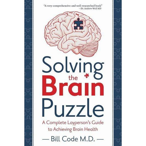 Solving the Brain Puzzle - by  Bill Code & Karen D Johnson M D & Teri Jaklin Nd (Paperback) - image 1 of 1
