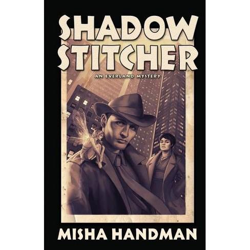 Shadow Stitcher - by  Misha Handman (Paperback) - image 1 of 1