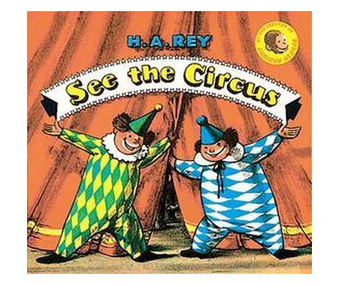 See the Circus (Paperback) (H. A. Rey) - image 1 of 1