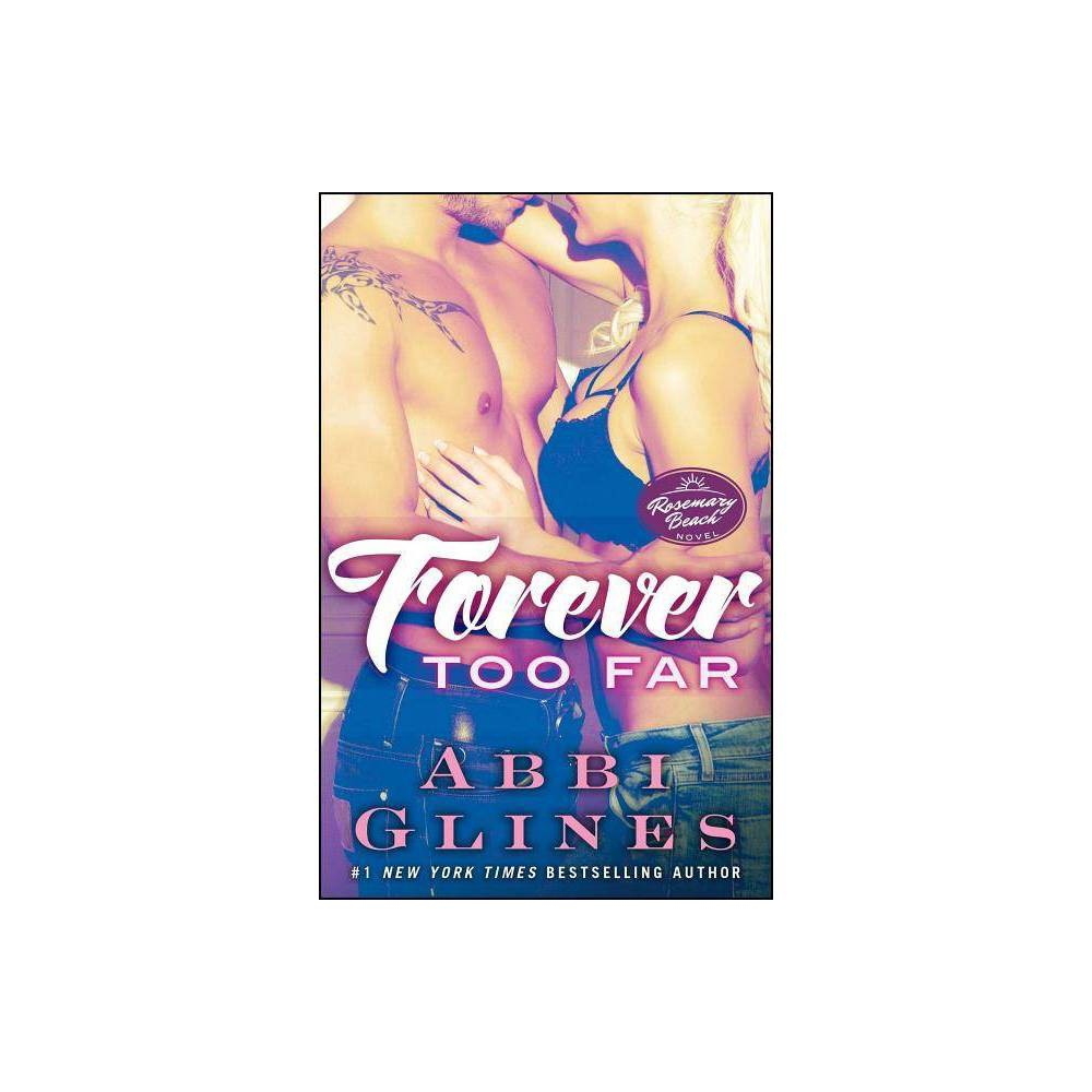Forever Too Far Rosemary Beach By Abbi Glines Paperback