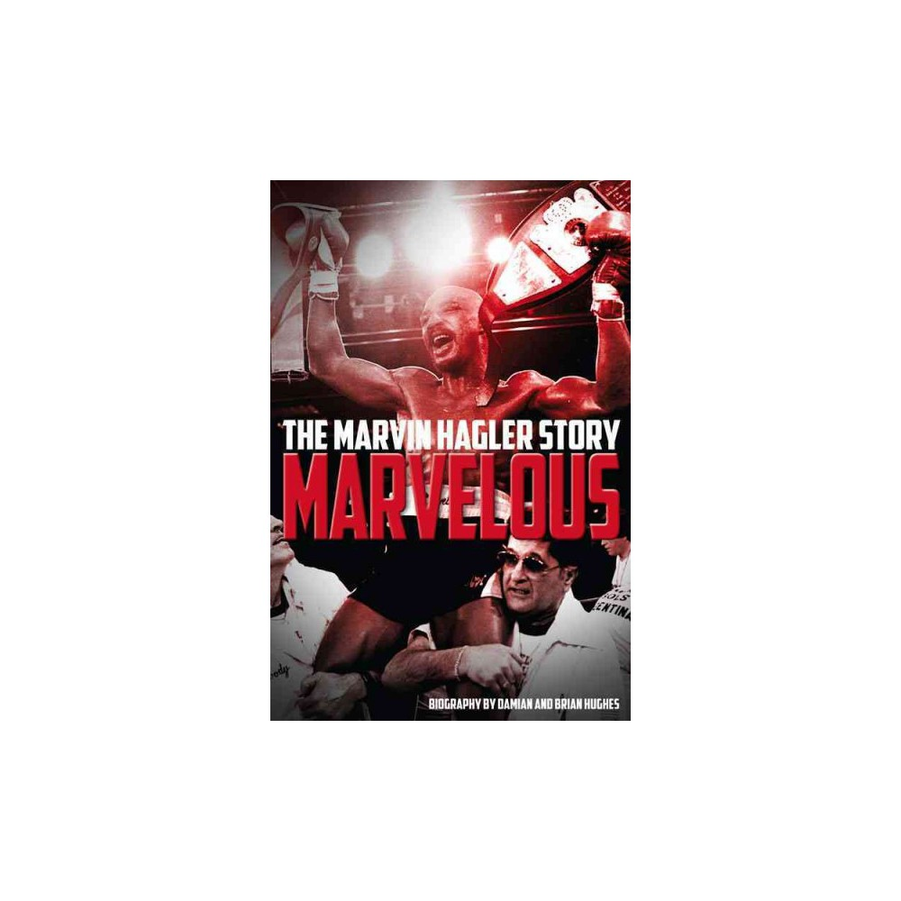 Marvelous : The Marvin Hagler Story (Reprint) (Paperback) (Damian Hughes & Brian Hughes)