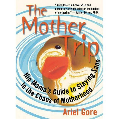 Mother Trip - (Live Girls) by  Ariel Gore (Paperback) - image 1 of 1