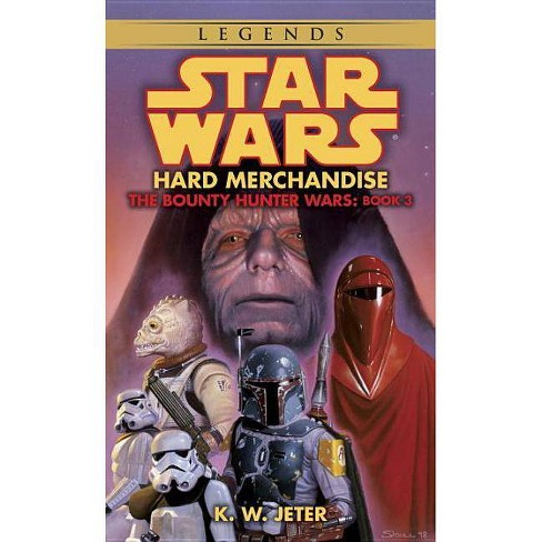 Hard Merchandise: Star Wars Legends (the Bounty Hunter Wars) - by  K W Jeter (Paperback) - image 1 of 1