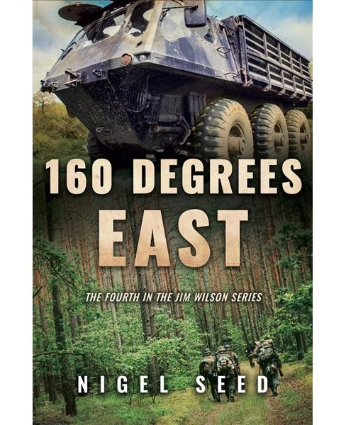 160 Degrees East (New) (Paperback) (Nigel Seed) - image 1 of 1