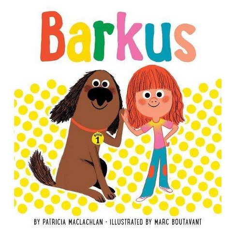 Barkus - by  Patricia MacLachlan (Hardcover) - image 1 of 1