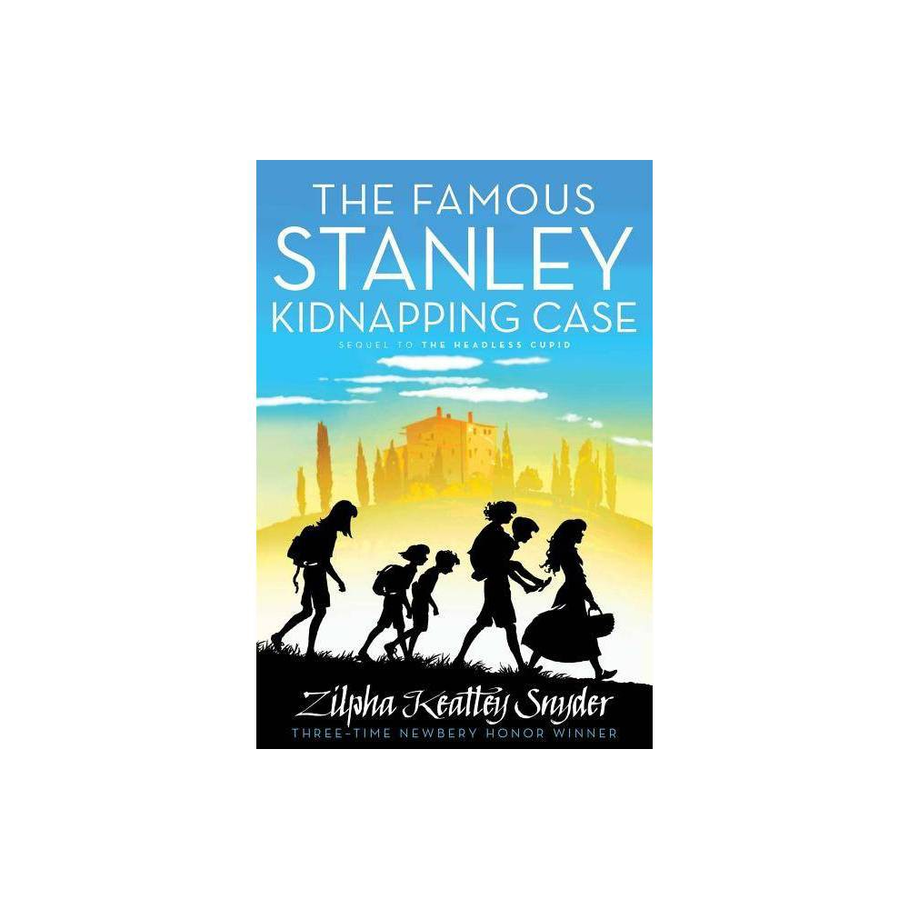 The Famous Stanley Kidnapping Case Stanley Family By Zilpha Keatley Snyder Paperback