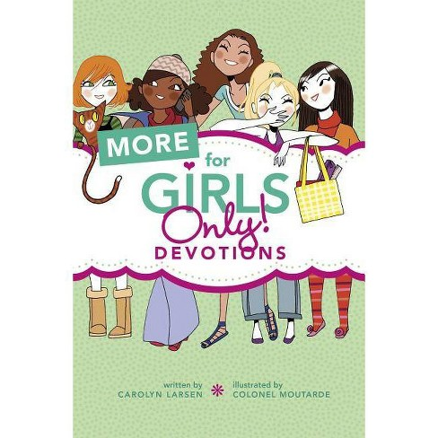 More for Girls Only! Devotions - by  Carolyn Larsen (Paperback) - image 1 of 1