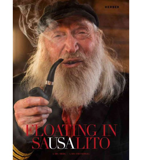 Floating in Sausalito (Hardcover) (Lars Aberg) - image 1 of 1