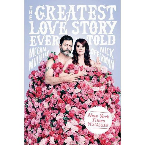 Greatest Love Story Ever Told : An Oral History -  by Megan Mullally & Nick Offerman (Hardcover) - image 1 of 1