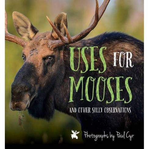 Uses for Mooses - (Hardcover) - image 1 of 1