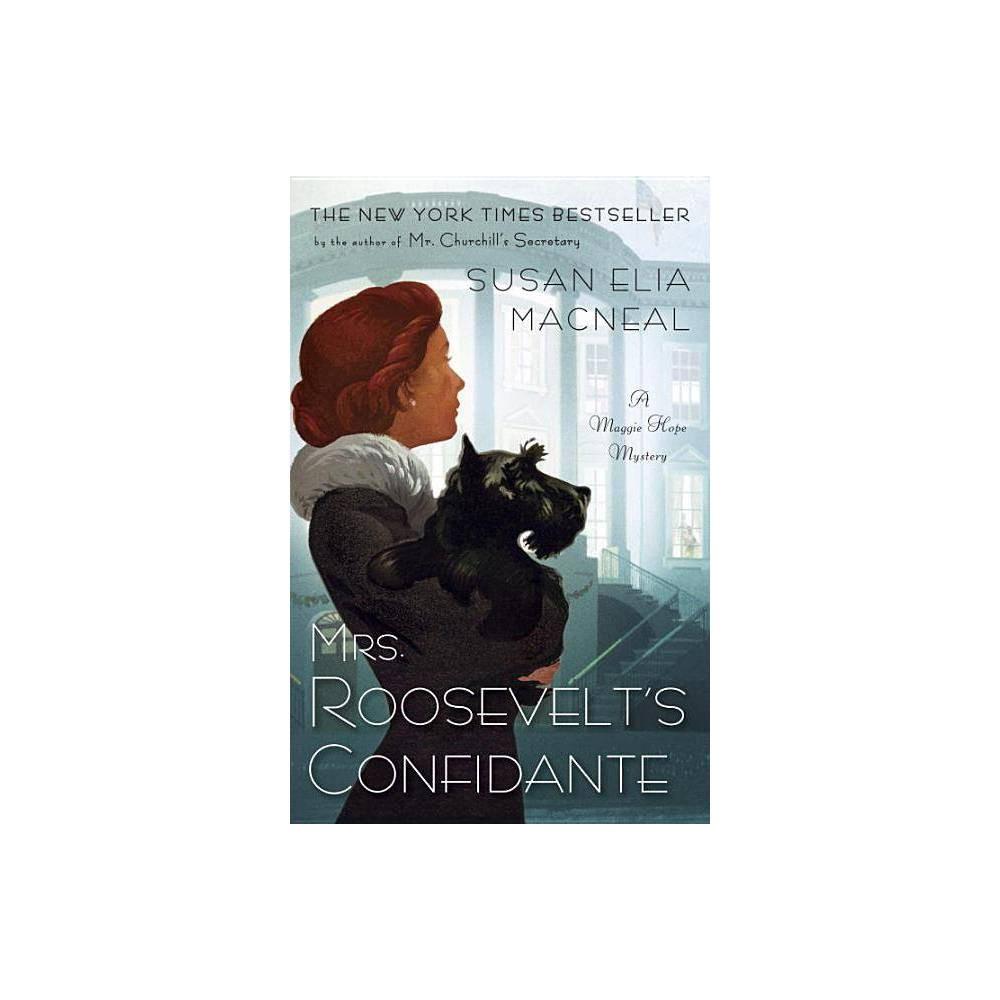 Mrs Roosevelt S Confidante Maggie Hope By Susan Elia Macneal Paperback
