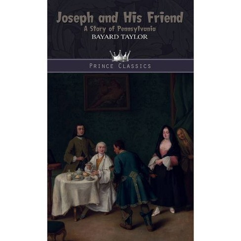 Joseph and His Friend - by  Bayard Taylor (Hardcover) - image 1 of 1