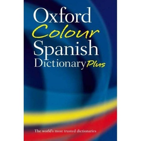 Oxford Color Spanish Dictionary Plus - 3 Edition (Paperback) - image 1 of 1