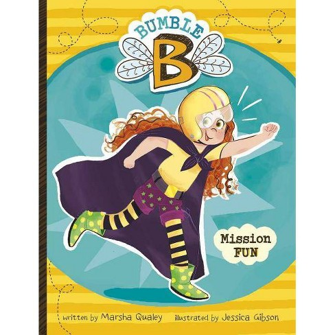 Bumble B. Mission Fun - by  Marsha Qualey (Paperback) - image 1 of 1