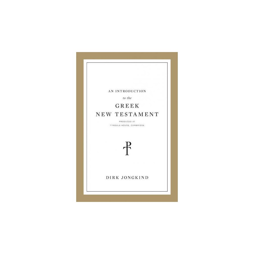Introduction to the Greek New Testament : Produced at Tyndale House, Cambridge - (Paperback)