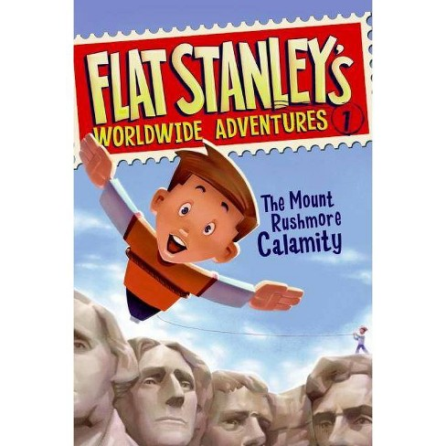 Flat Stanley's Worldwide Adventures #1: The Mount Rushmore Calamity - by  Jeff Brown (Paperback) - image 1 of 1